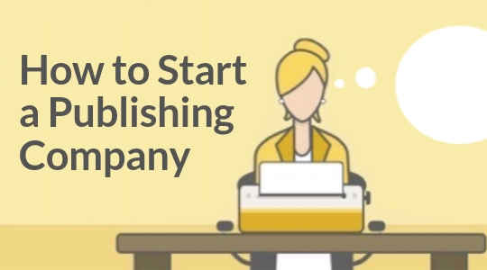 3 Don'ts You Need To Know Before Starting a Publishing Company